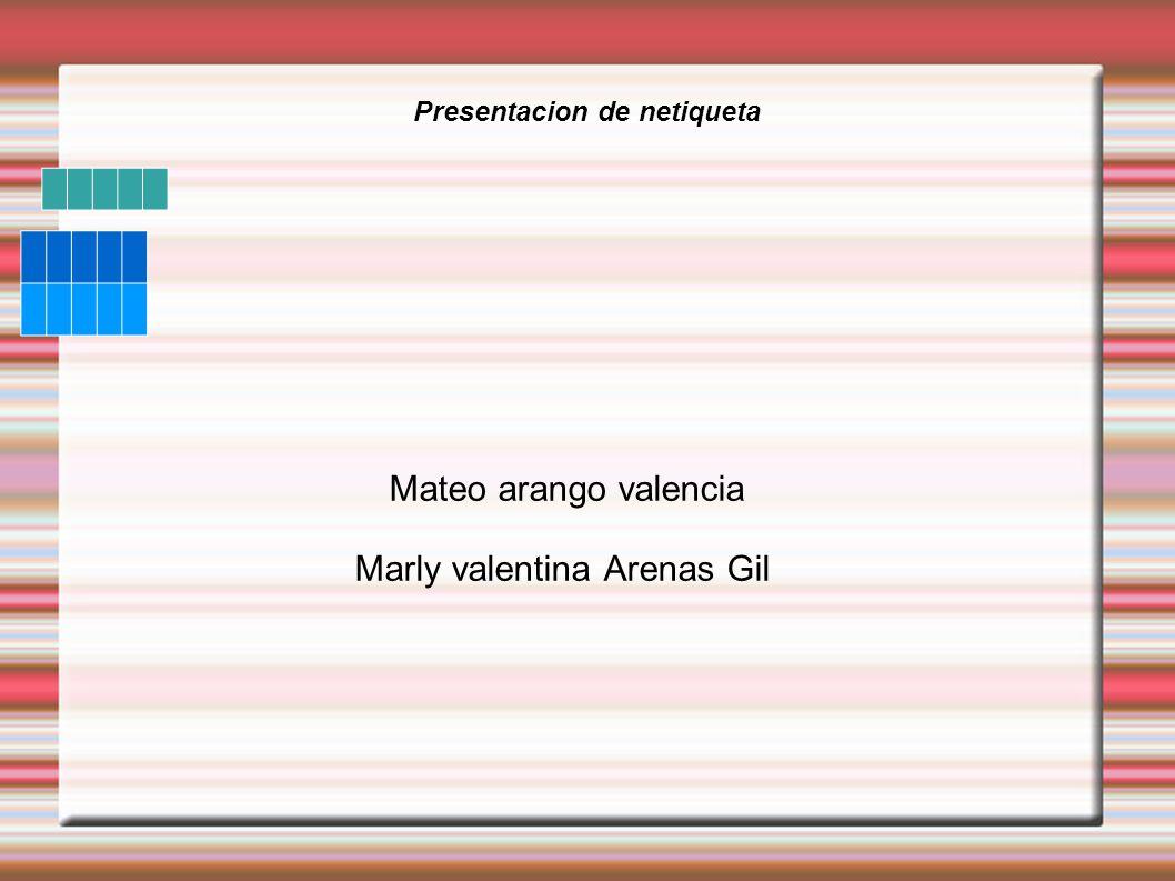 Presentacion de netiqueta Mateo arango valencia Marly valentina Arenas Gil