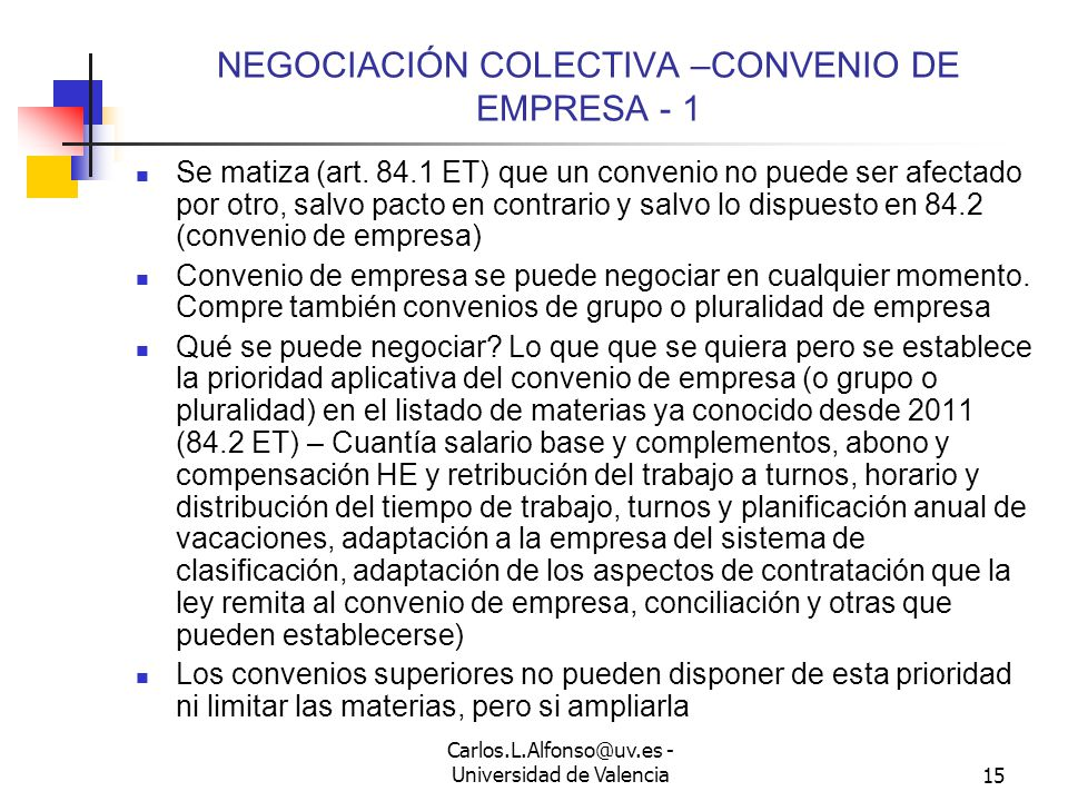 Carlos.L.Alfonso@uv.es - Universidad de Valencia14 NEGOCIACIÓN SOBRE IGUALDAD Muy variada e importante Puede producirse en el convenio o fuera de él.