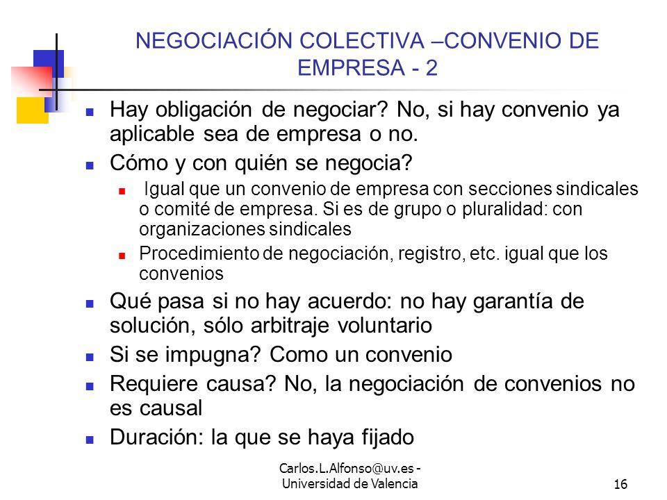 Carlos.L.Alfonso@uv.es - Universidad de Valencia15 NEGOCIACIÓN COLECTIVA –CONVENIO DE EMPRESA - 1 Se matiza (art.