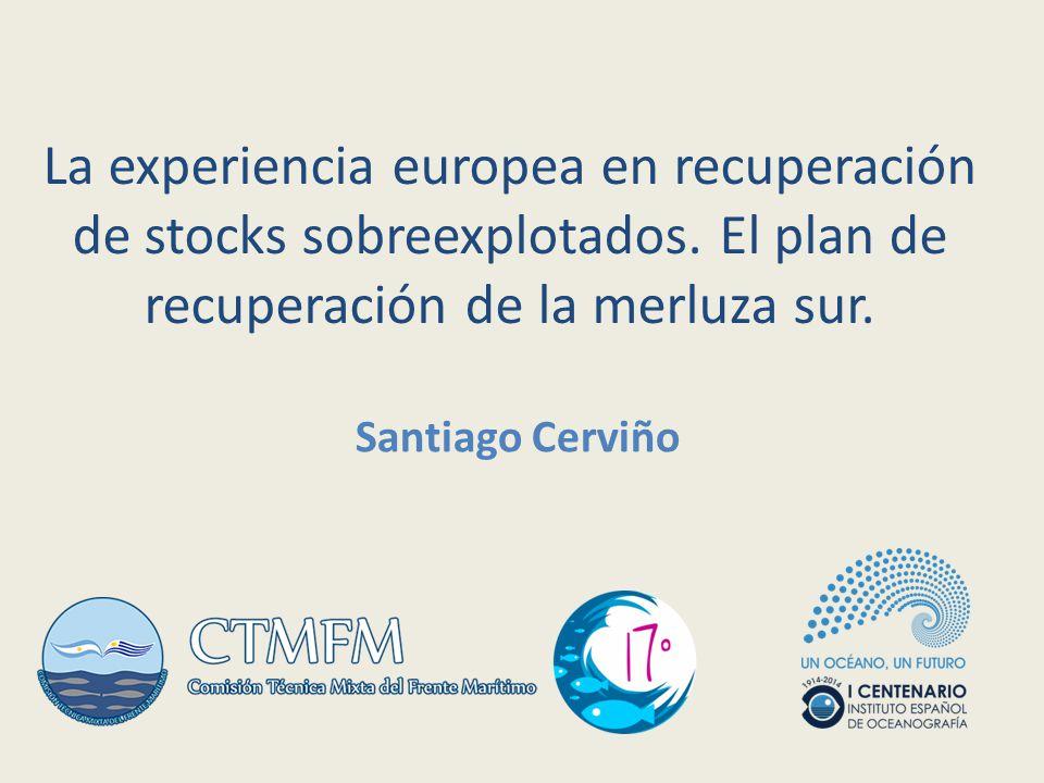 La experiencia europea en recuperación de stocks sobreexplotados.
