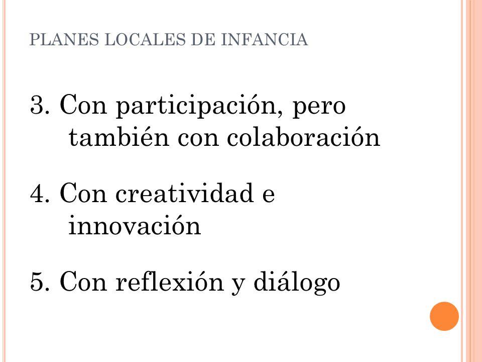 3. Con participación, pero también con colaboración 4.