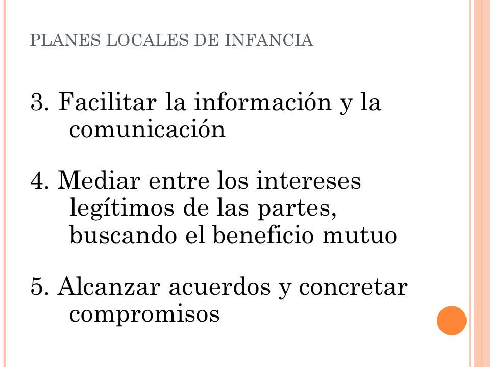3. Facilitar la información y la comunicación 4.