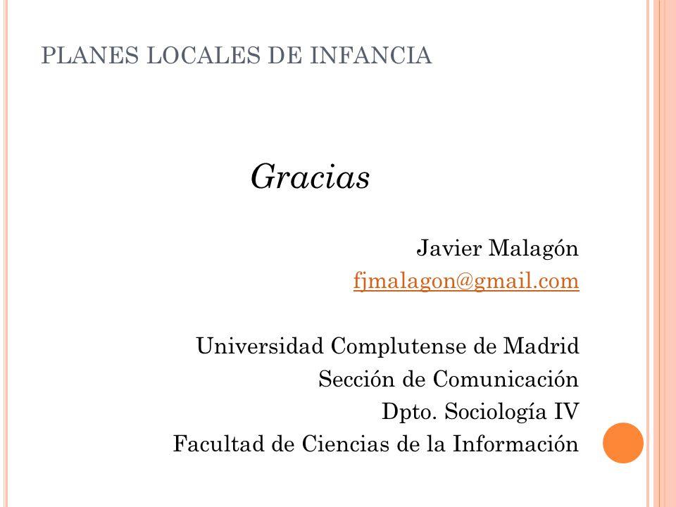 Gracias Javier Malagón fjmalagon@gmail.com Universidad Complutense de Madrid Sección de Comunicación Dpto.