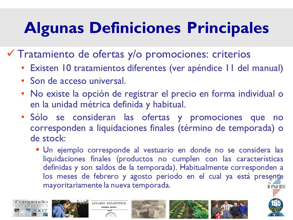 Algunas Definiciones Principales Tratamiento de ofertas y/o promociones: criterios Existen 10 tratamientos diferentes (ver apéndice 11 del manual) Son de acceso universal.
