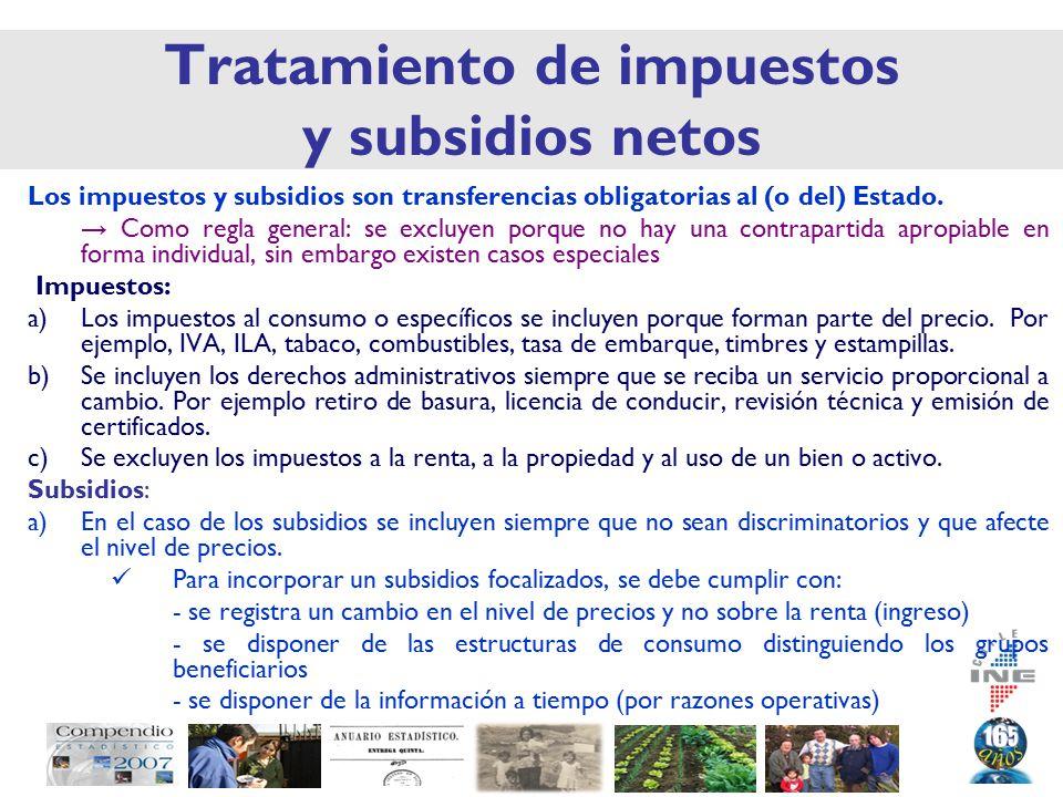 Tratamiento de impuestos y subsidios netos Los impuestos y subsidios son transferencias obligatorias al (o del) Estado.