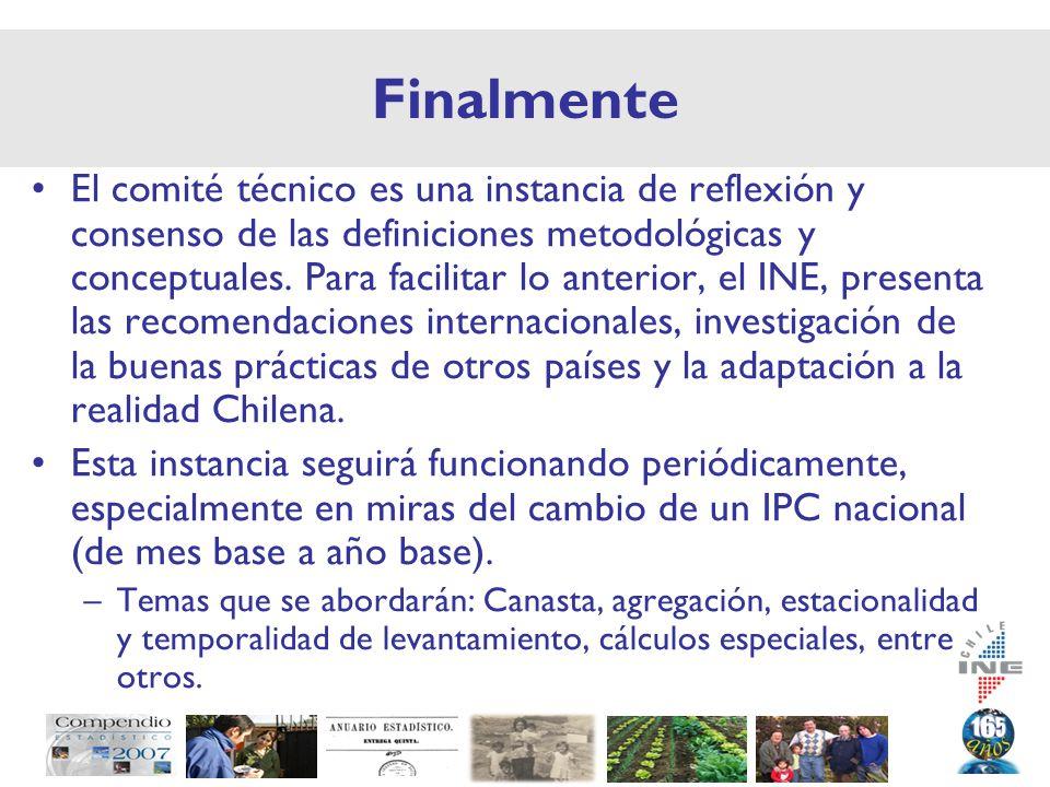 Finalmente El comité técnico es una instancia de reflexión y consenso de las definiciones metodológicas y conceptuales.
