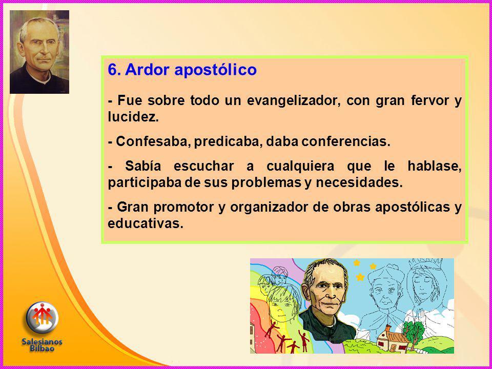 6. Ardor apostólico - Fue sobre todo un evangelizador, con gran fervor y lucidez.