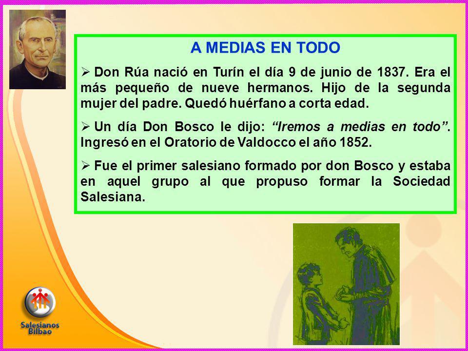 A MEDIAS EN TODO  Don Rúa nació en Turín el día 9 de junio de 1837.