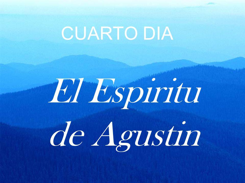 CUARTO DIA El Espiritu de Agustin
