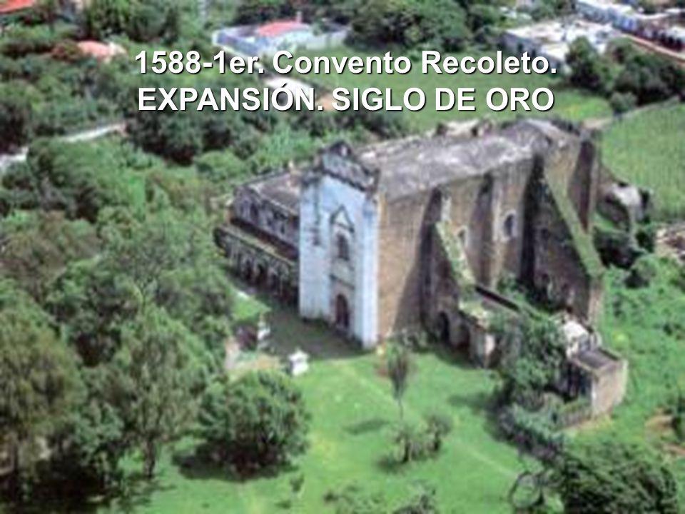 1588-1er. Convento Recoleto. EXPANSIÓN. SIGLO DE ORO