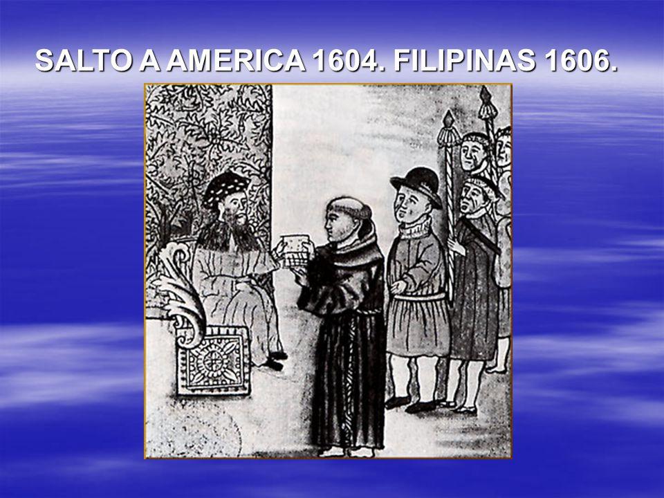SALTO A AMERICA 1604. FILIPINAS 1606.