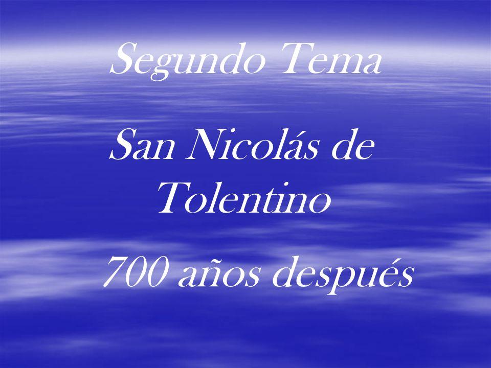 San Nicolás de Tolentino 700 años después Segundo Tema