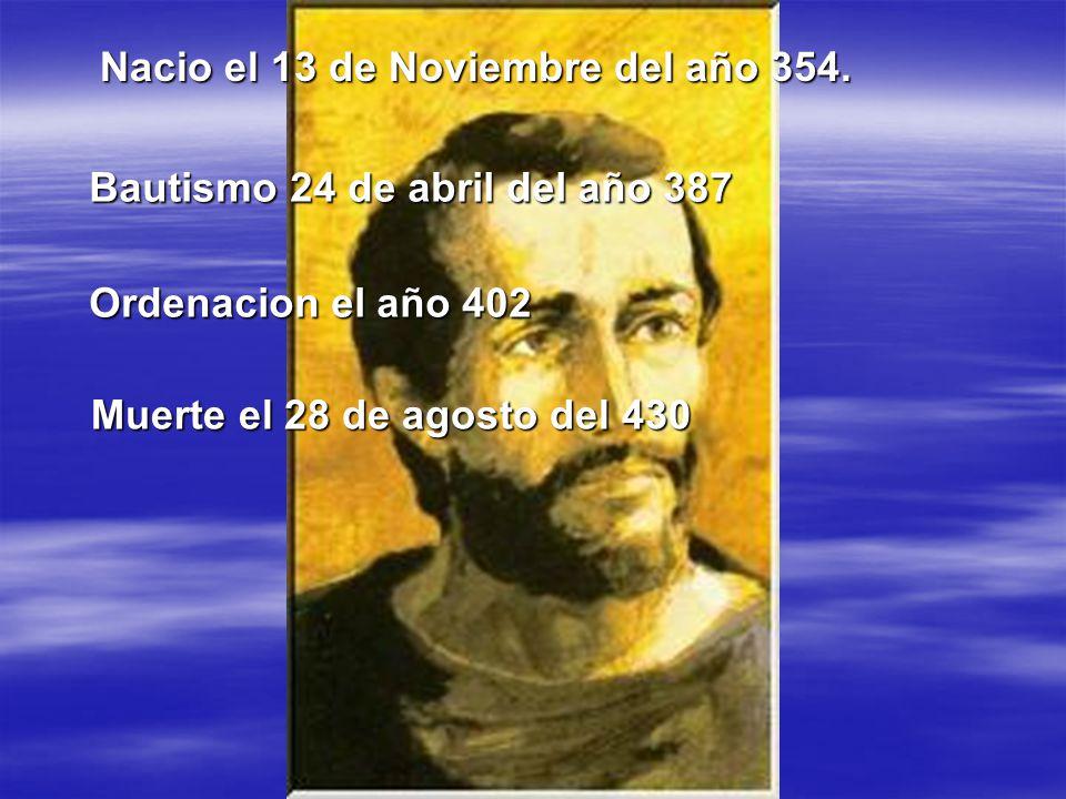 Nacio el 13 de Noviembre del año 354.