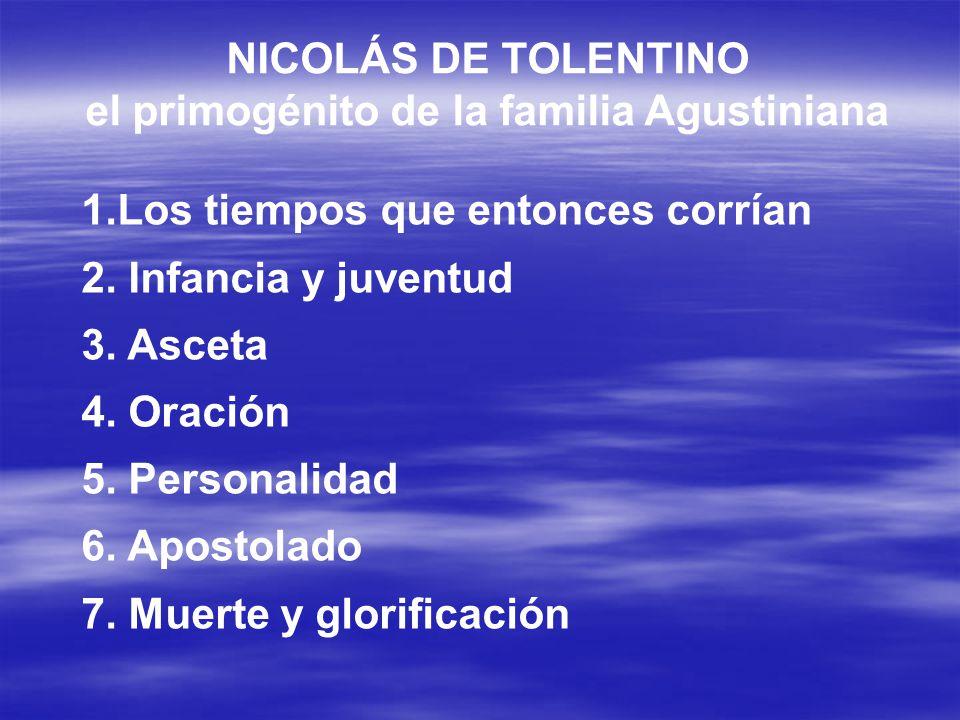 NICOLÁS DE TOLENTINO el primogénito de la familia Agustiniana 1.