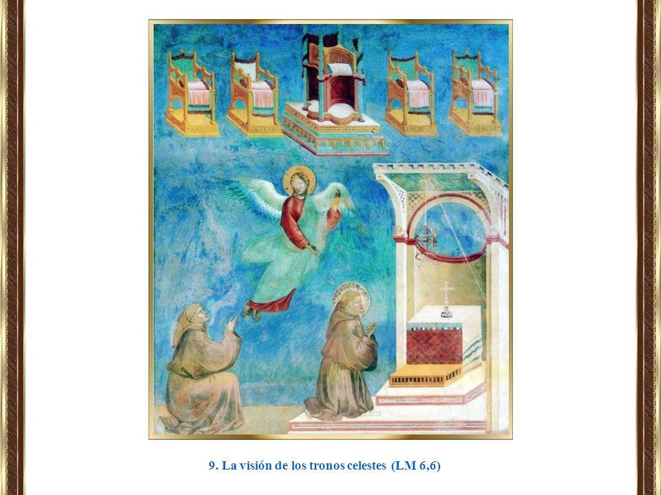 9. La visión de los tronos celestes (LM 6,6)
