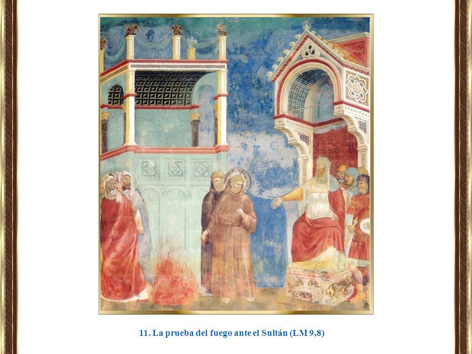 11. La prueba del fuego ante el Sultán (LM 9,8)