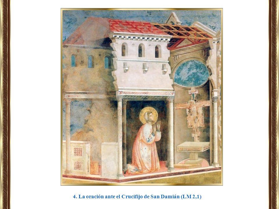 4. La oración ante el Crucifijo de San Damián (LM 2,1)