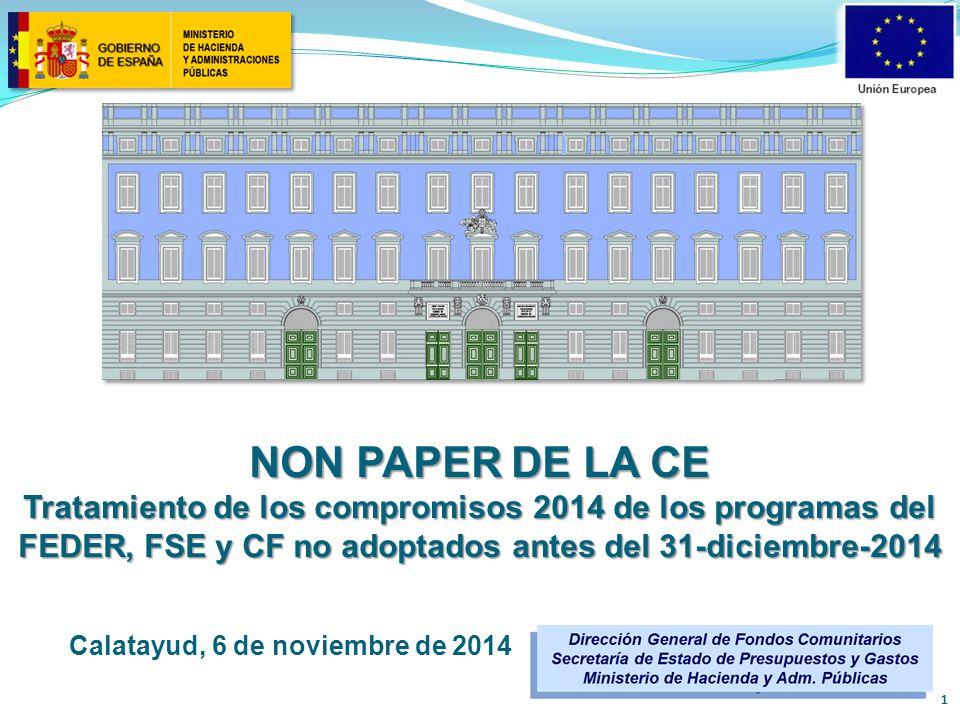 NON PAPER DE LA CE Tratamiento de los compromisos 2014 de los programas del FEDER, FSE y CF no adoptados antes del 31-diciembre-2014 1 Calatayud, 6 de noviembre de 2014