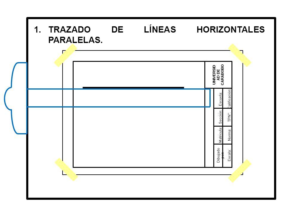 1.TRAZADO DE LÍNEAS HORIZONTALES PARALELAS.