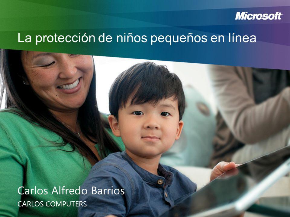 La protección de niños pequeños en línea Carlos Alfredo Barrios CARLOS COMPUTERS