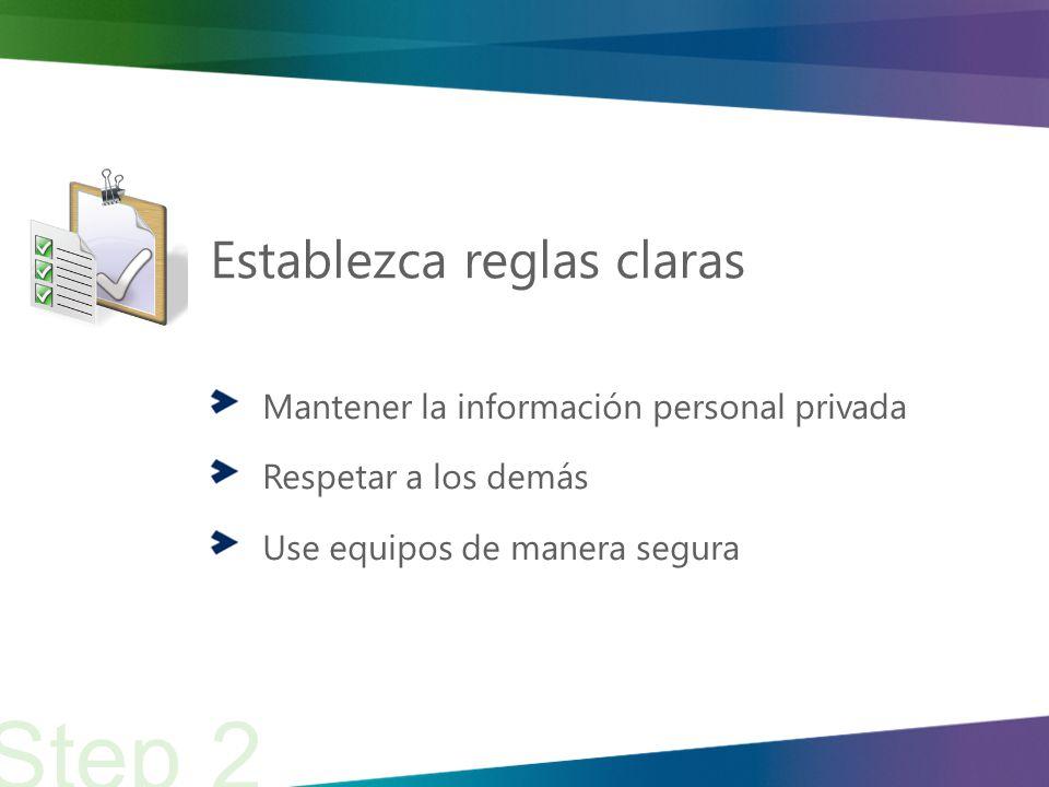 Establezca reglas claras Mantener la información personal privada Respetar a los demás Use equipos de manera segura Step 2