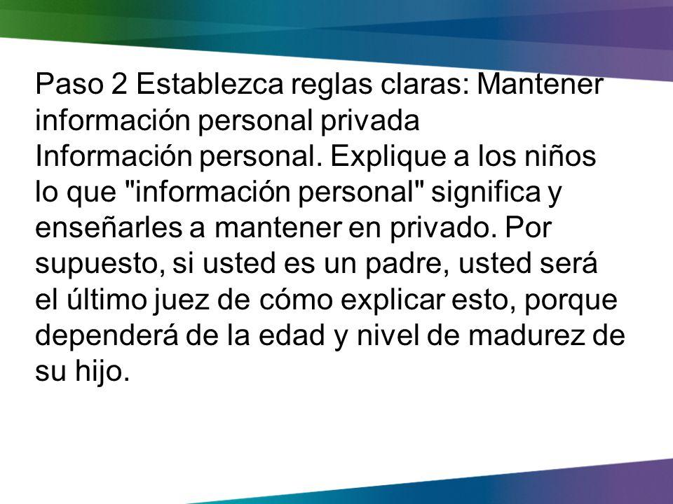 Paso 2 Establezca reglas claras: Mantener información personal privada Información personal.