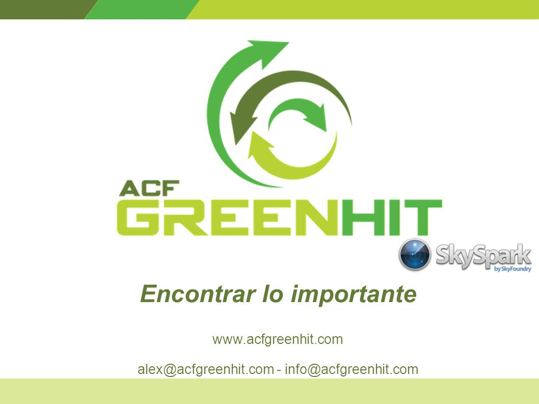 Encontrar lo importante www.acfgreenhit.com alex@acfgreenhit.com - info@acfgreenhit.com