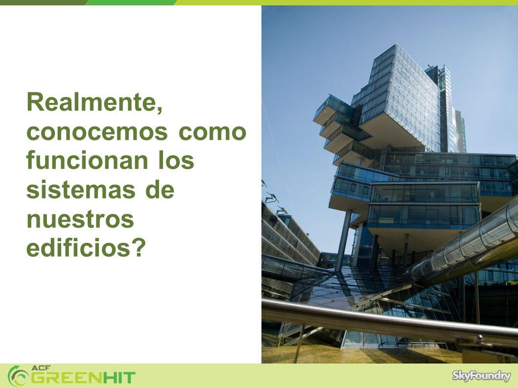 Realmente, conocemos como funcionan los sistemas de nuestros edificios