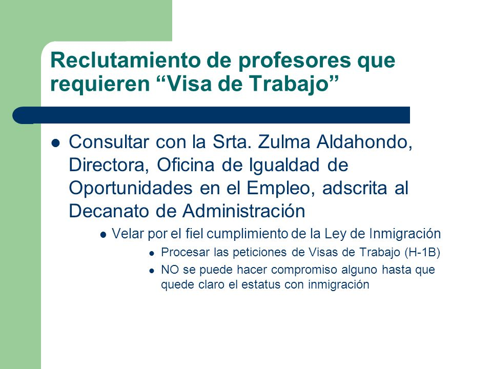 Reclutamiento de profesores que requieren Visa de Trabajo Consultar con la Srta.