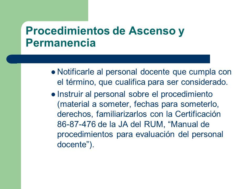 Procedimientos de Ascenso y Permanencia Notificarle al personal docente que cumpla con el término, que cualifica para ser considerado.