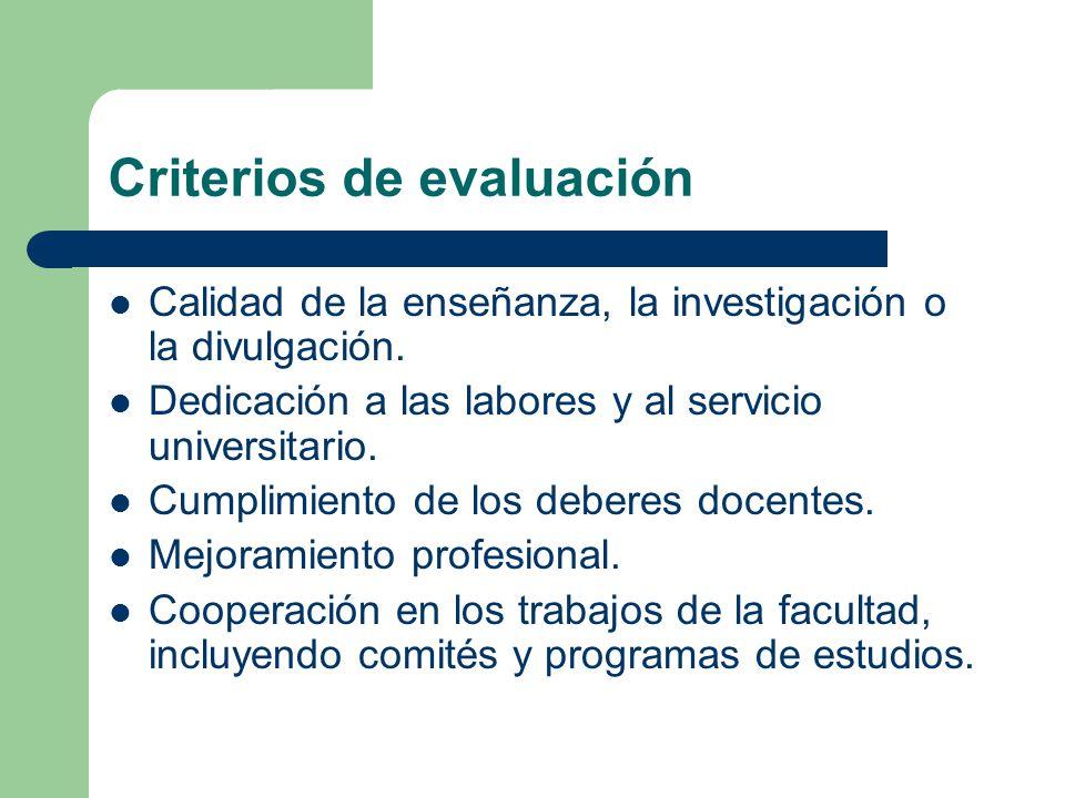Criterios de evaluación Calidad de la enseñanza, la investigación o la divulgación.