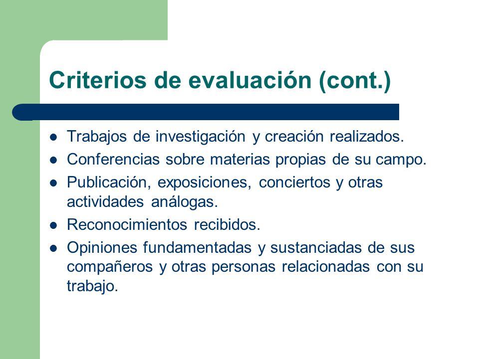 Criterios de evaluación (cont.) Trabajos de investigación y creación realizados.