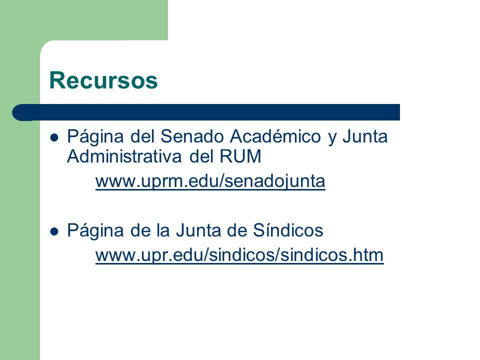 Recursos Página del Senado Académico y Junta Administrativa del RUM www.uprm.edu/senadojunta Página de la Junta de Síndicos www.upr.edu/sindicos/sindicos.htm