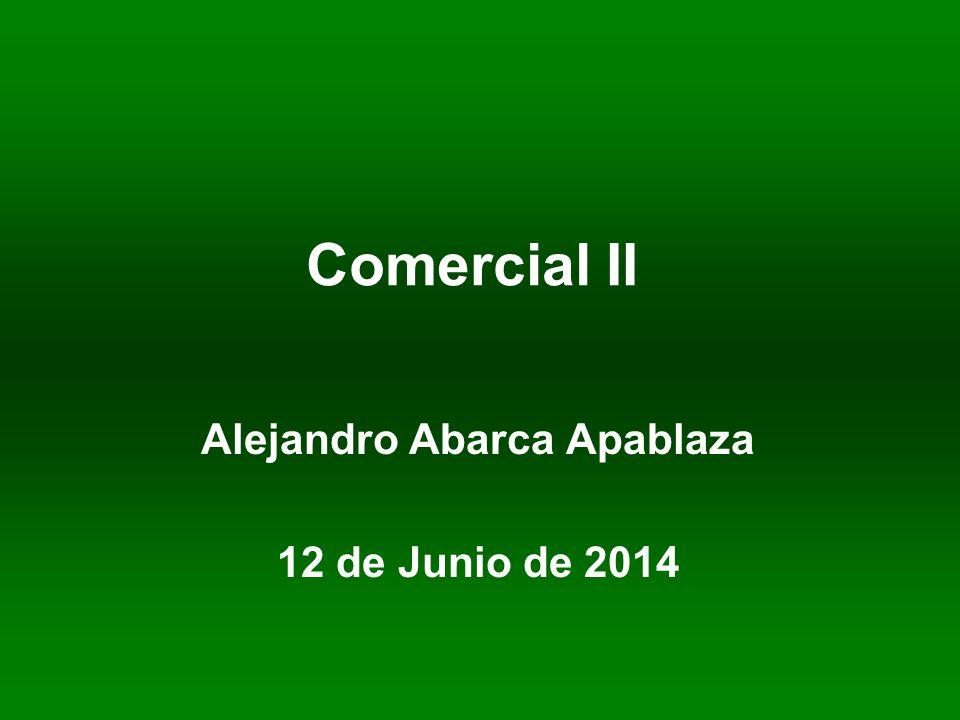 Comercial II Alejandro Abarca Apablaza 12 de Junio de 2014