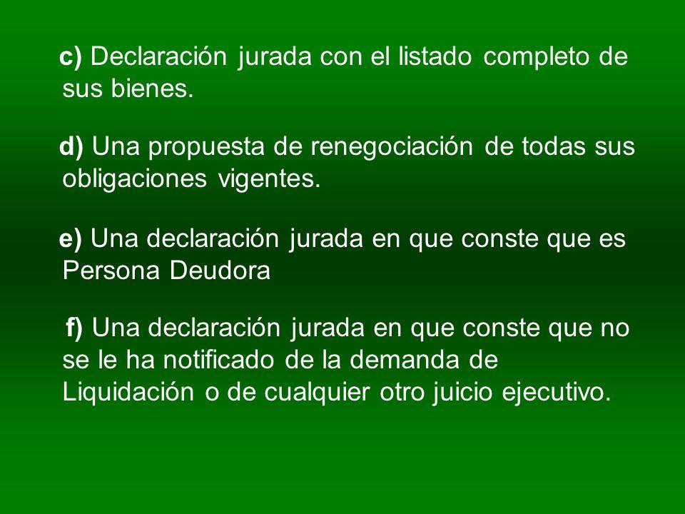 c) Declaración jurada con el listado completo de sus bienes.