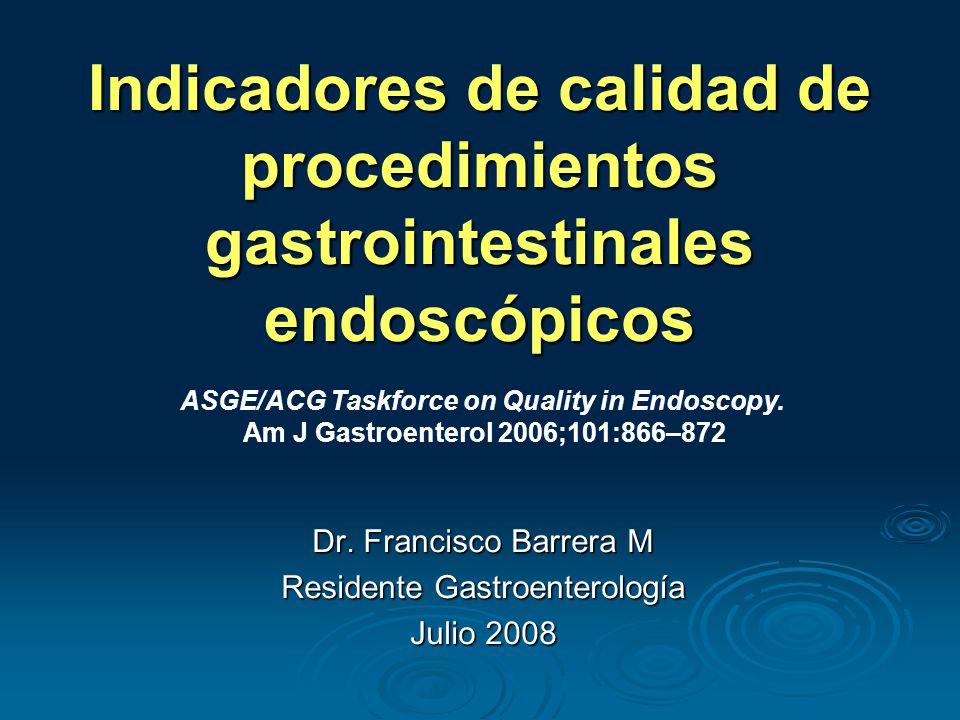 Indicadores de calidad de procedimientos gastrointestinales endoscópicos Dr.