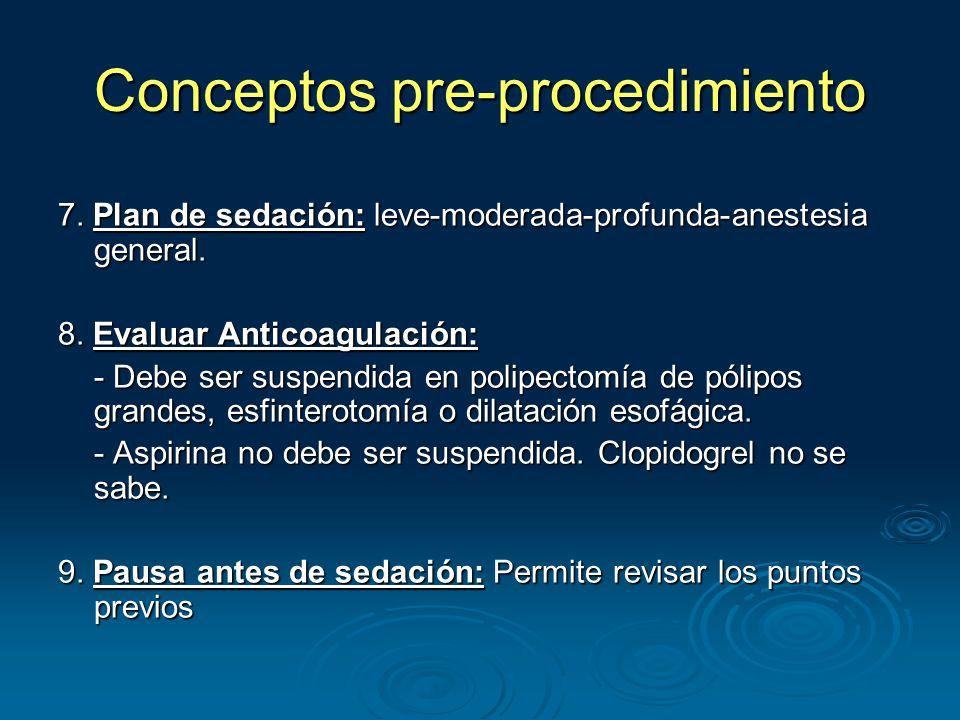 7. Plan de sedación: leve-moderada-profunda-anestesia general.
