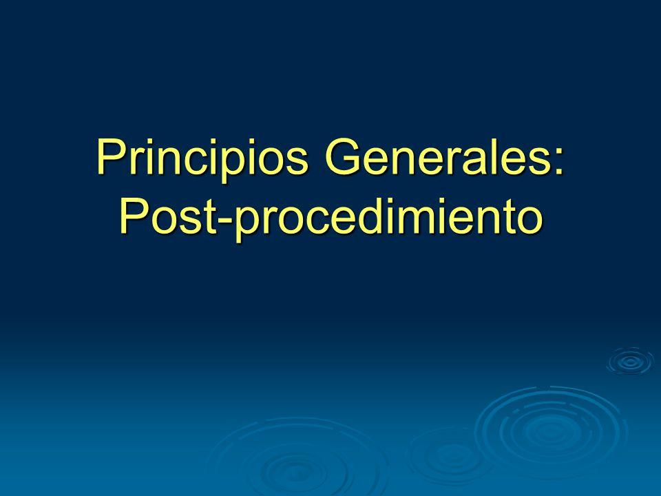 Principios Generales: Post-procedimiento
