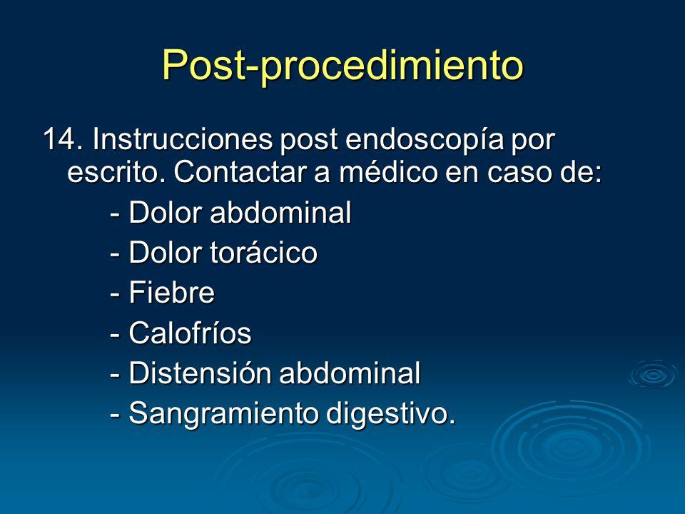 Post-procedimiento 14. Instrucciones post endoscopía por escrito.