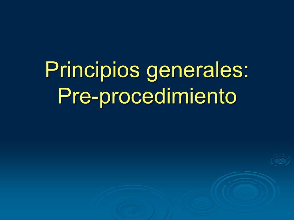Principios generales: Pre-procedimiento
