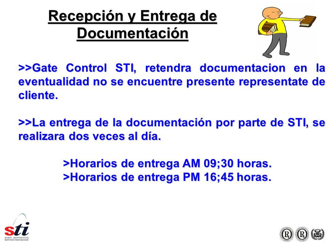 Recepción y Entrega de Documentación >>Gate Control STI, retendra documentacion en la eventualidad no se encuentre presente representate de cliente.
