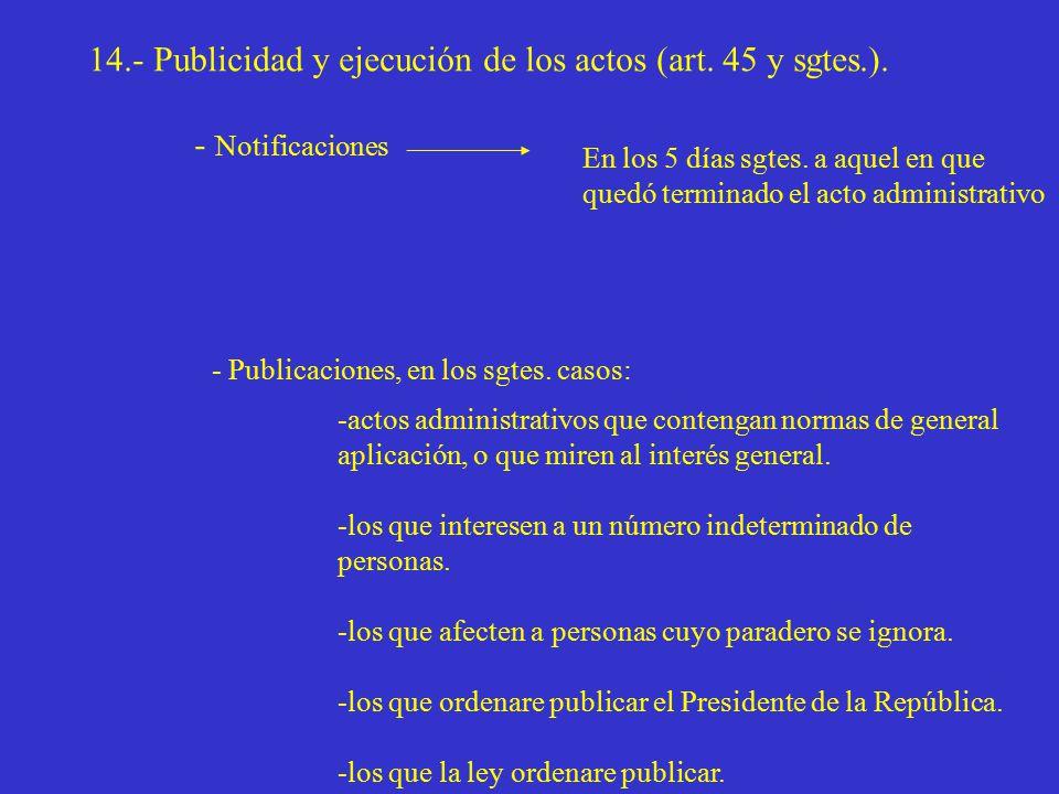 14.- Publicidad y ejecución de los actos (art. 45 y sgtes.).