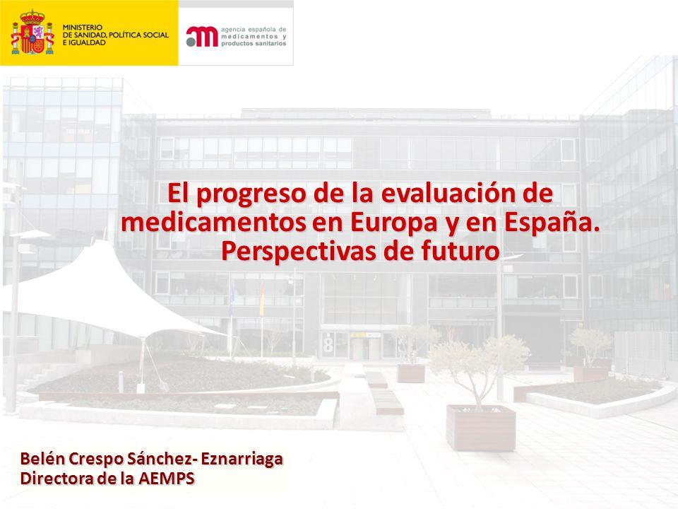 El progreso de la evaluación de medicamentos en Europa y en España.