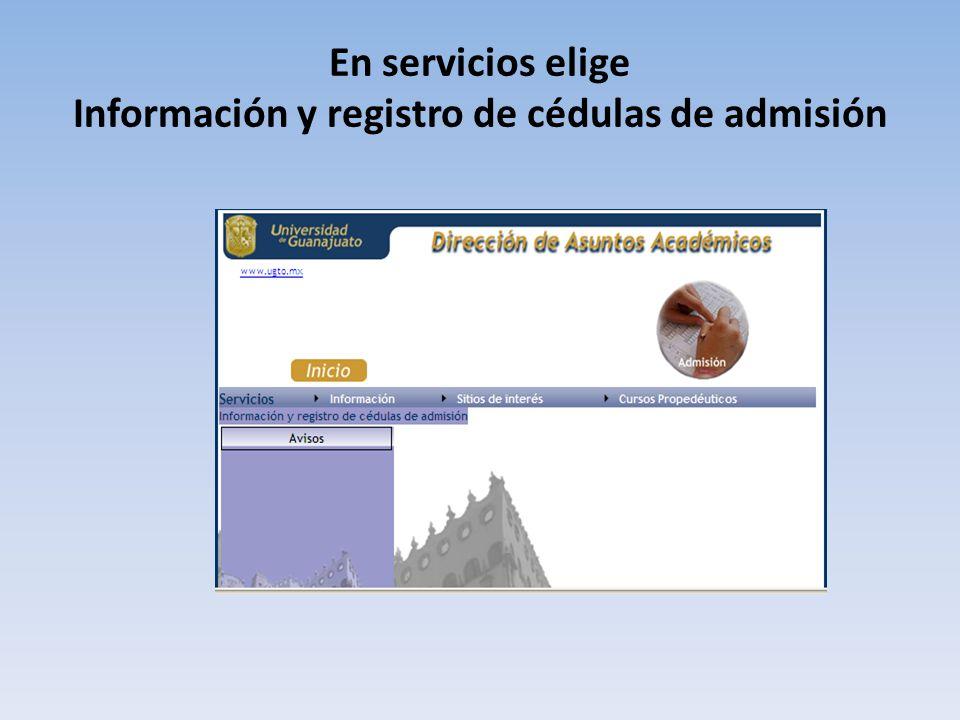 En servicios elige Información y registro de cédulas de admisión