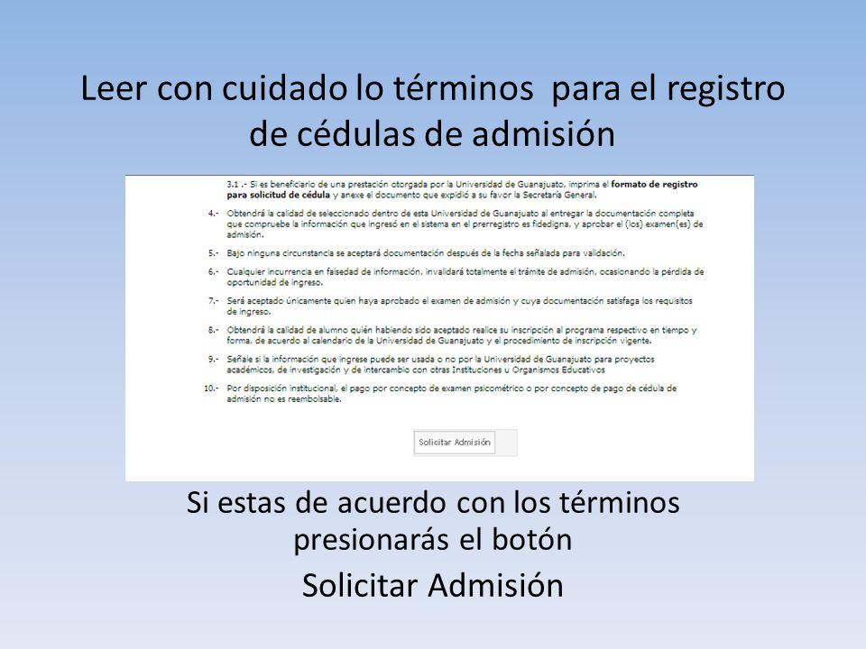 Leer con cuidado lo términos para el registro de cédulas de admisión Si estas de acuerdo con los términos presionarás el botón Solicitar Admisión