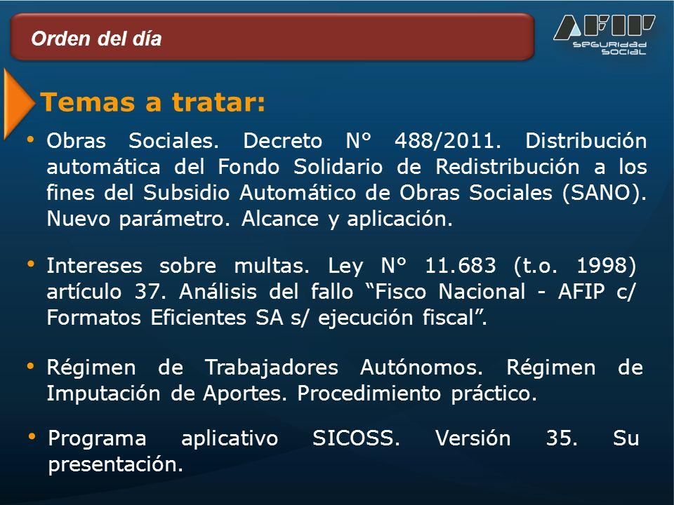 Temas a tratar: Obras Sociales. Decreto N° 488/2011.