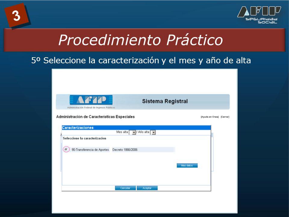 3 Procedimiento Práctico 5º Seleccione la caracterización y el mes y año de alta
