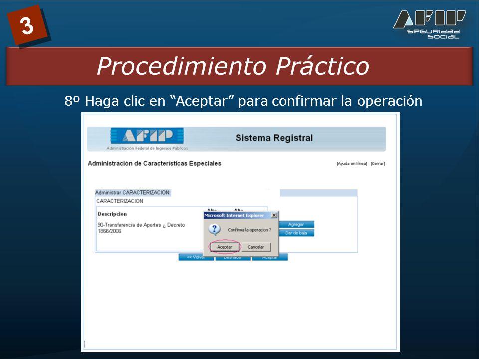 3 Procedimiento Práctico 8º Haga clic en Aceptar para confirmar la operación
