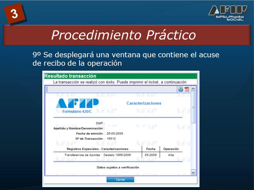 3 Procedimiento Práctico 9º Se desplegará una ventana que contiene el acuse de recibo de la operación