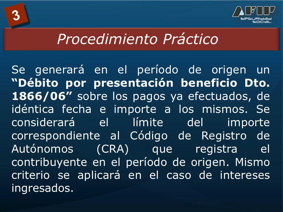 3 Procedimiento Práctico Se generará en el período de origen un Débito por presentación beneficio Dto.